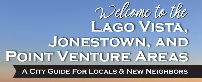 City Guide: Lago Vista, Jonestown, and Point Venture Areas